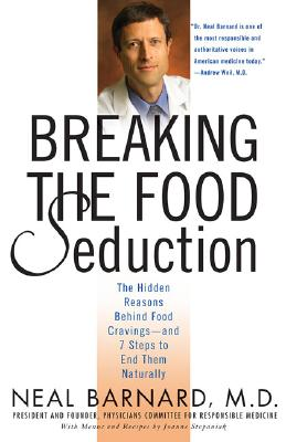 Breaking The Food Seduction By Barnard, Neal D./ Stepaniak, Joanne