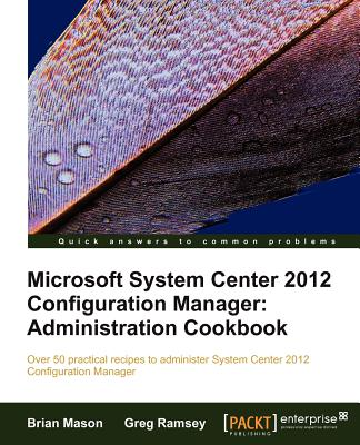 Microsoft System Center 2012 Configuration Manager By Mason, Brian/ Ramsey, Greg
